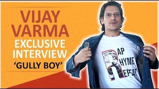 """Vijay Varma's Exclusive Interview For The Movie """"Gully Boy"""" 