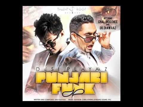 CHAL JHOOTHEE (OFFICIAL REMIX) - DESI PLAYAAZ 2011 BRAND NEW...