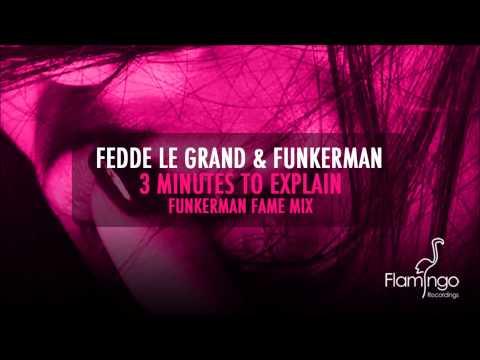 Fedde le Grand & Funkerman Feat. Shermanology - 3 Minutes to Explain (Funkerman Fame Mix)