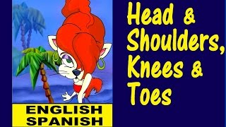Learning Spanish : HEAD AND SHOULDERS, KNEES AND TOES - with Lyrics