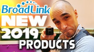 Broadlink Product Update 2019 : Hands On With The New Smart Home Products and App