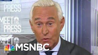 Full Panel: Will Roger Stone Flip On President Donald Trump?   MTP Daily   MSNBC