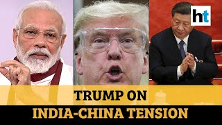 India-China tension | Donald Trump's offer, more troops at LAC: All updates
