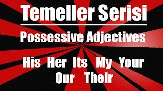 İngilizce'de Possessive Adjectives (My, His, Their ,Our... )