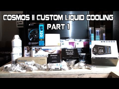 Cooler Master Cosmos II Custom Liquid Cooling Build Part 1 - The Parts