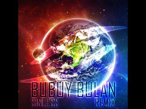 Bubuy Bulan - SINLESS (remix)