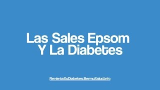Las Sales Epsom Y La Diabetes | Natural Remedies for Diabetes
