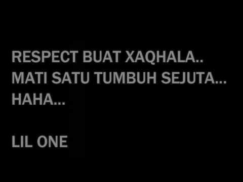 LIL wan  ( respect buat Xaqhala )