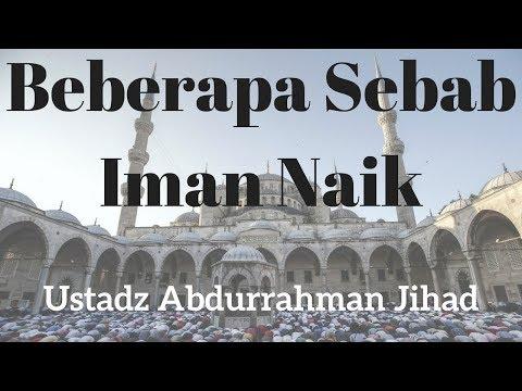 Ustadz Abdurrahman Jihad - Beberapa Sebab Iman Naik