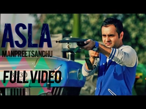 Manpreet Sandhu - Asla | Full video | 2013