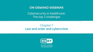 Cybersecurity in Healthcare 07: Law and order and cybercrime