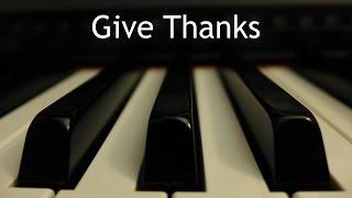 download lagu Give Thanks - Piano Instrumental Hymn  Lyrics gratis