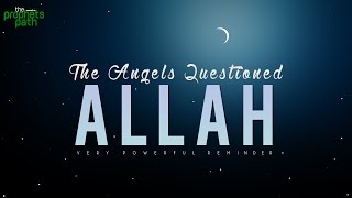 The Angels Questioned Allah