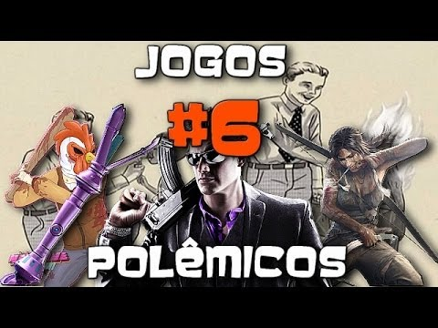 Jogos Polêmicos! #6