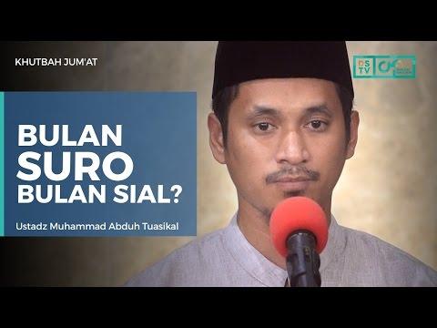 Khutbah Jum'at - Bulan Suro, Bulan Sial? - Ustadz M Abduh Tuasikal