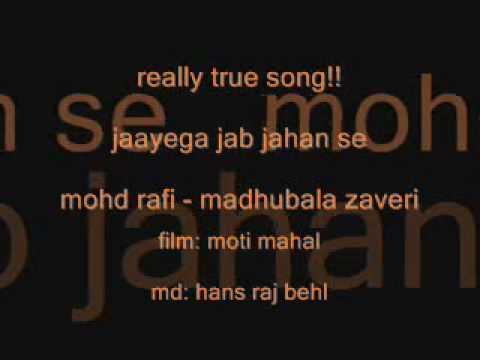 jaayega jab jahan se       mohd rafi - madhubala zaveri...
