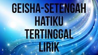 download lagu Geisha Setengah Hatiku Tertinggal gratis