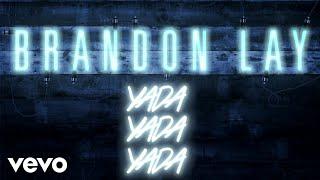 Download Lagu Brandon Lay - Yada Yada Yada (Official Audio) Gratis STAFABAND