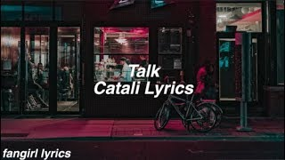 Talk || CATALI Lyrics