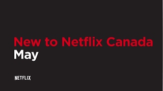 New to Netflix CAN | May | Netflix