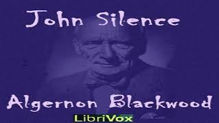 John Silence   Algernon Blackwood   Detective Fiction, Horror & Supernatural Fiction   7/7