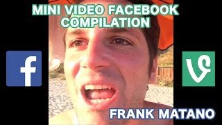 MINI VIDEO FACEBOOK / VINE COMPILATION [FRANK MATANO]