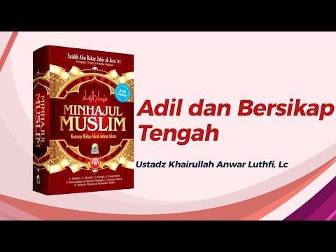 Adil Dan Bersikap Tengah - Ustadz Khairullah, Lc