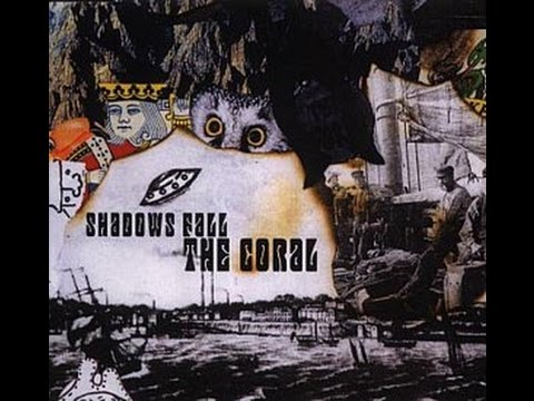 The Coral - Shadows Fall (single version)