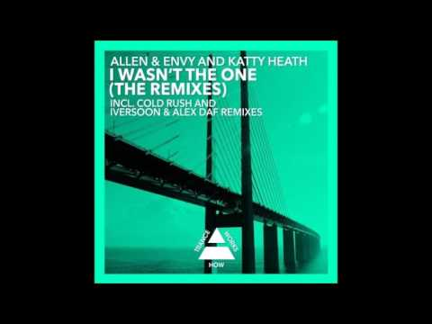 Allen & Envy and Katty Heath - I Wasn't The One...
