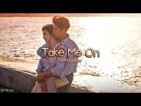 Take Me On - Saltnpaper [Encounter Soundtrack]