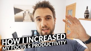 How I Increased My Focus and Productivity (Simple and Effective)