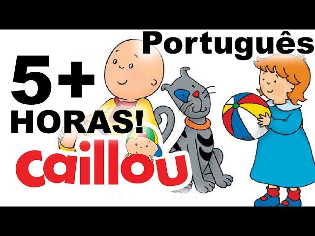 Caillou em Português Brasil - 5+ Horas De Caillou!