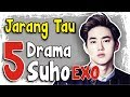 Inilah 5 Drama & Web Drama Suho EXO