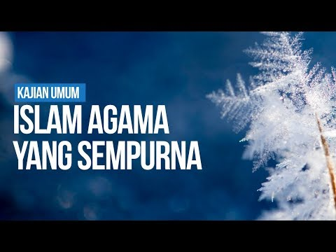 Islam Agama yang Sempurna - Ustadz Arif Usman Anugraha