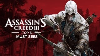 Assassin's Creed 3's Top 5 Must Sees