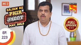 Sajan Re Phir Jhoot Mat Bolo - Ep 223 - Full Episode - 4th April, 2018