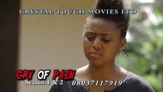 CRY OF PAIN  TRAILER - LATEST 2016 NIGERIAN NOLLYWOOD MOVIE