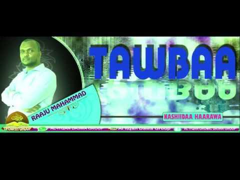 """Nashiidaa haarawa """" TAWBAA """" Raajuu Mahammad"""