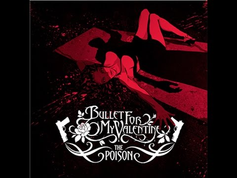 Bullet For My Valentine - The Posion