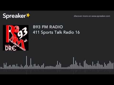 411 Sports Talk Radio 16 (part 8 of 13)