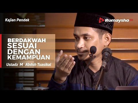 Berdakwah Sesuai dengan Kemampuan - Ustadz M Abduh Tuasikal