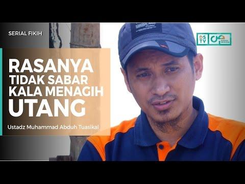 Serial Fikih : Rasanya Tidak Sabar Kala Menagih Utang - Ustadz M Abduh Tuasikal