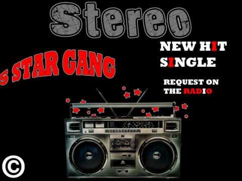 5 STAR GANG -*STEREO* (REQUEST ON THE RADIO)