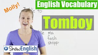 Tomboy, Vocabulary Lesson, Shaw English Vocabulary 10