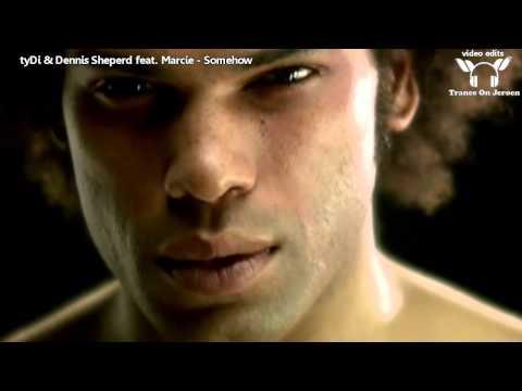 tyDi & Dennis Sheperd feat. Marcie - Somehow