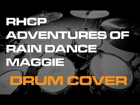 Red Hot Chili Peppers The Adventures Of Rain Dance Maggie drum cover