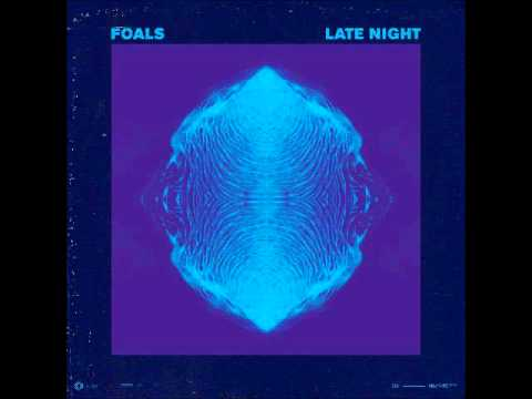 Foals - Late Night (lyrics)