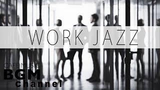 Jazz Music For Work - Relaxing Cafe Music - Instrumental Jazz & Bossa Nova Music