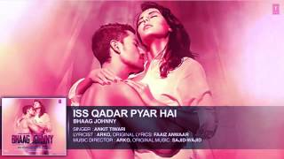 Iss Qadar Pyar Hai Full AUDIO Song - Ankit Tiwari   Bhaag Johnny   T-Series
