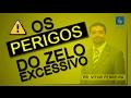 Os perigos do zelo excessivo - Pr. Vitor Ferreira - 05-02-2017